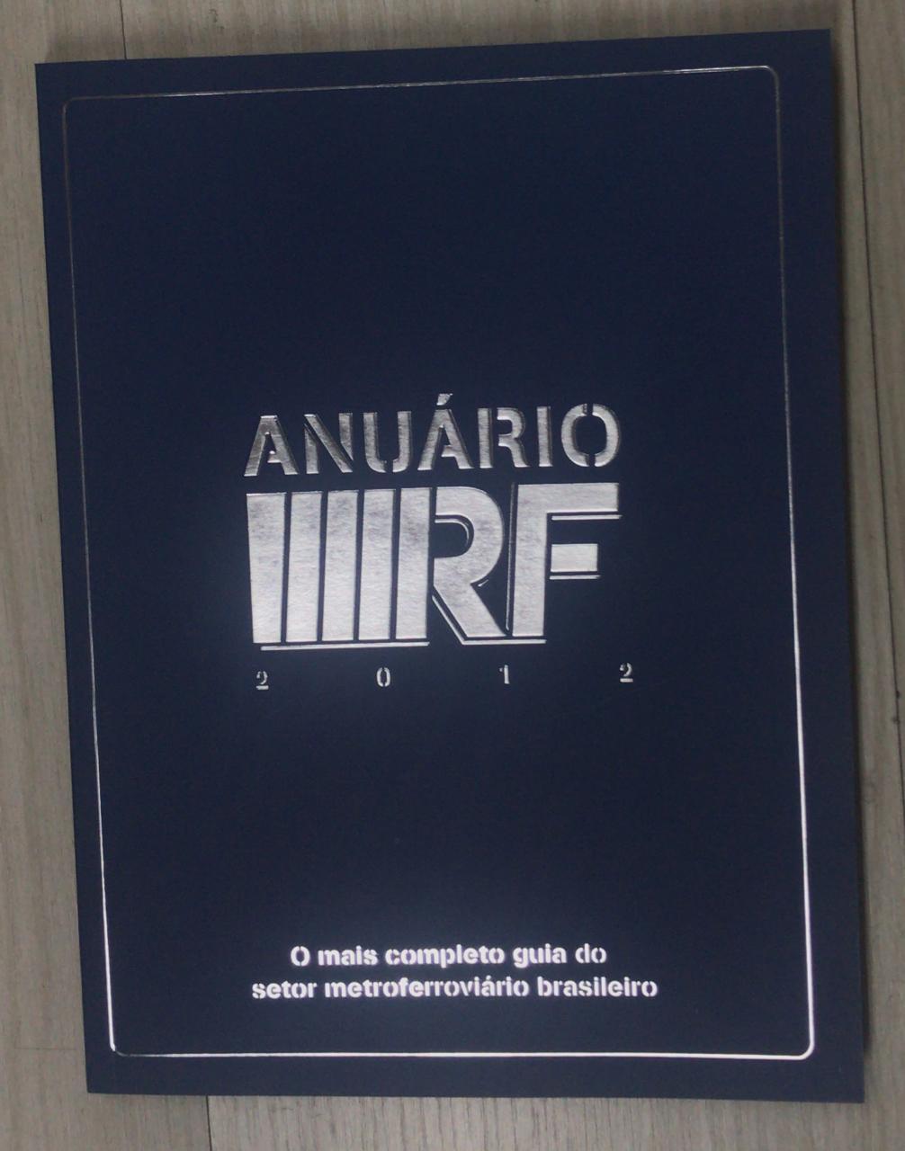 Anuário Revista Ferroviária 2012