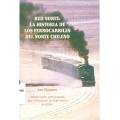 Red Norte : La Historia de Los Ferrocarriles Del Norte