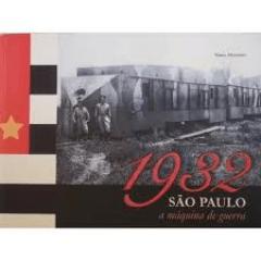 1932- São Paulo a Maquina de Guerra